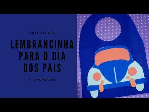 Lembrancinha Para O Dia Dos Pais Arte Em Eva Youtube Artes