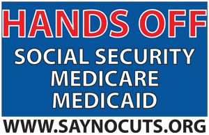 Social Security, Medicare and Medicaid printable rally signs: http://bit.ly/x4b3X6