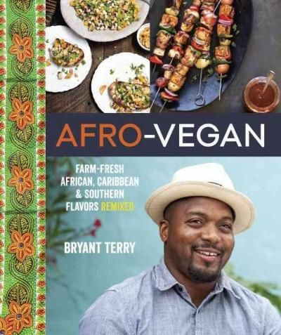 <p><b>African, Caribbean, and southern food are all known and loved as vibrant and flavor-packed cuisines. In Afro-Vegan, renowned chef and food justice activist Bryant Terry reworks and remixes the favorite staples, ingredients, and classic dishes of ...