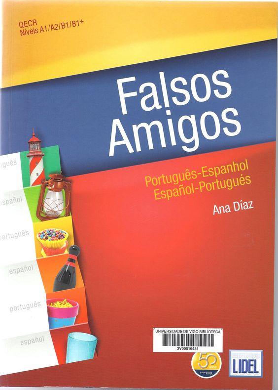Falsos amigos : português-espanhol, espanhol-portugués / Ana María Díaz Ferrero
