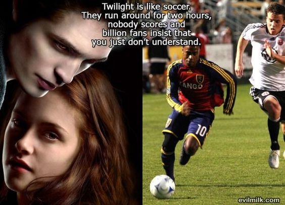 Twilight vs. soccer. Yup.