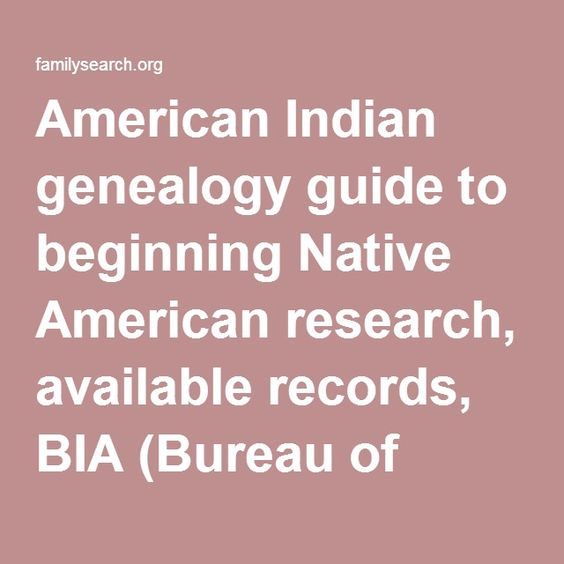 American indian genealogy guide to beginning native for Bureau records