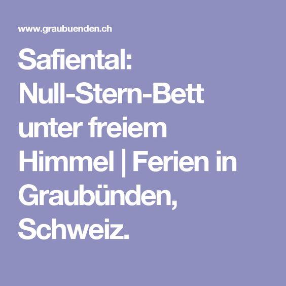 Safiental: Null-Stern-Bett unter freiem Himmel   Ferien in Graubünden, Schweiz.