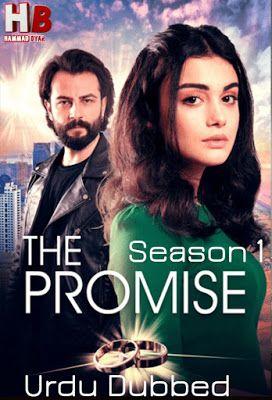 Wada Is The Turkish Drama Named As The Promise Season 1 In Urdu Hindi 720p Watch Online Full Turkish Drama In Urdu And Season 1 Drama Tv Series All Episodes