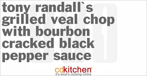 Made with veal chops, salt and freshly ground black pepper, olive oil, dry red wine, white wine, bourbon, butter, salt, black pepper | CDKitchen.com