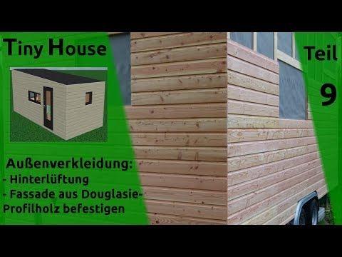 Tiny House Auf Radern Selber Bauen Doku Youtube House Aussenverkleidung Fassade