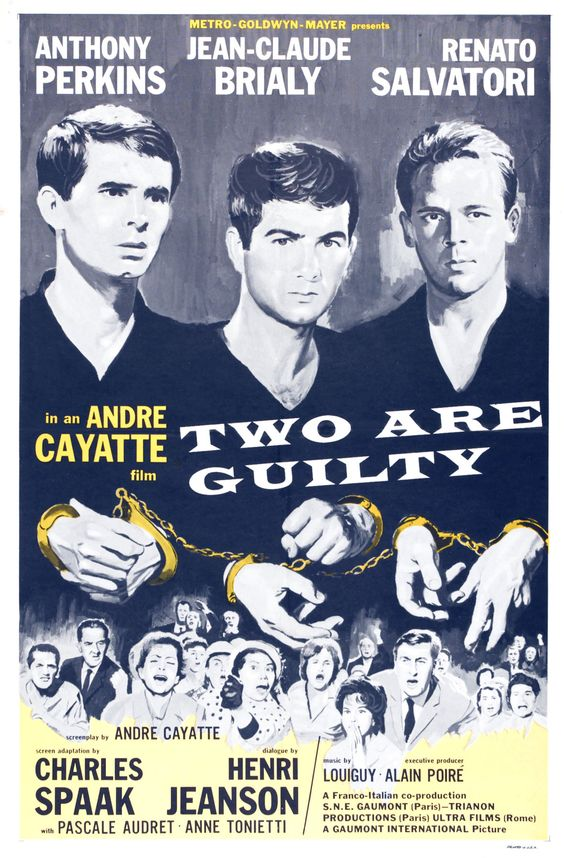 Two are Guilty (1963)Le glaive et la balance (original title)Stars: Anthony Perkins, Jean-Claude Brialy, Renato Salvatori, Pascale Audret, Anne Tonietti, Fernand Ledoux ~  Director: André Cayatte (Won a  David di Donatello Award for Best Production 1963)
