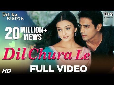 Dil Chura Le Song Video Dil Ka Rishta Arjun Rampal Aishwarya Rai Alka Yagnik Kumar Sanu Youtube In 2020 Bollywood Songs Songs Music Songs