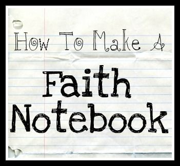 DOING THIS! Making a Faith Notebook