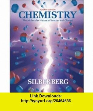 Chemistry The Molecular Nature of Matter and Change (9780073101699) Martin Silberberg , ISBN-10: 0073101699  , ISBN-13: 978-0073101699 ,  , tutorials , pdf , ebook , torrent , downloads , rapidshare , filesonic , hotfile , megaupload , fileserve