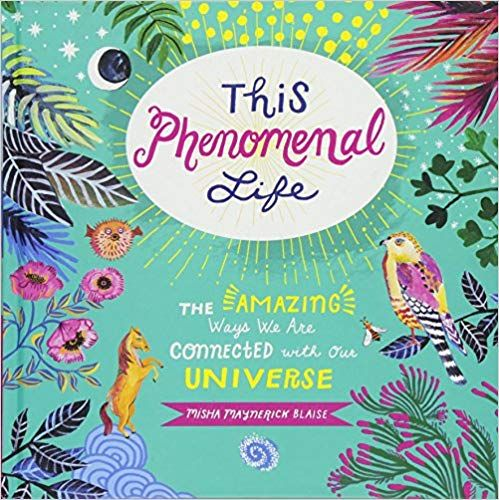 This Phenomenal Life The Amazing Ways We Are Connected With Our Universe Misha Blaise 9781493026869 Amazon Com Books Universe Books Animal Facts