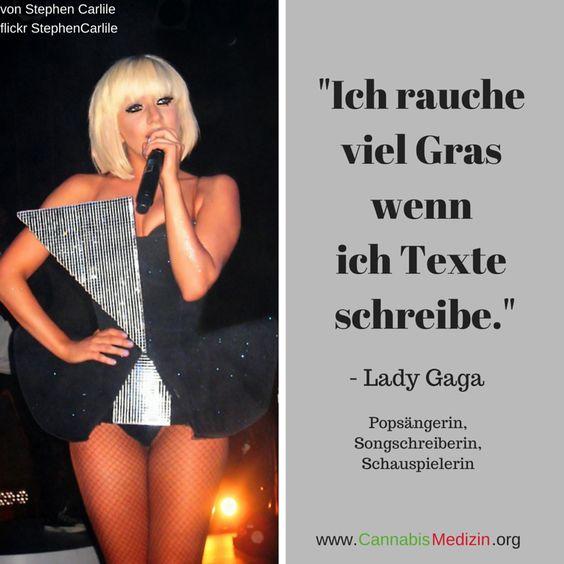 Lady Gaga, weltberühmte Sängerin, konsumiert Cannabis wenn sie Texte schreibt. Cannabis Hanf Hemp Weed