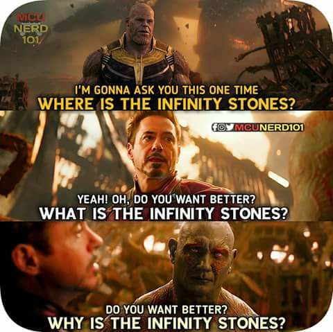 Where Are What Are Why Are Infinity Stones Are Plural Get It Right Other Than That Great Meme Marvel Movies Marvel Memes Marvel Vs Dc