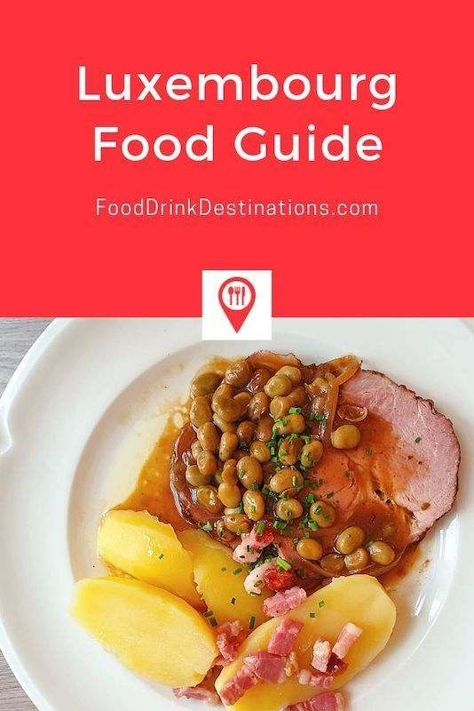 Luxembourg Food Guide What To Eat In Luxembourg Top Traditional Dishes To Eat In Luxembourg Food Foodtravel Culinarytrav Food Guide European Food Food