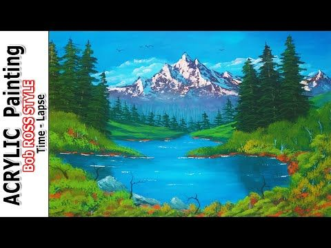 Bob Ross Painting In Acrylic Manzara Agac Dag Gol Akarsu Resmi Cizimi Nasil Yapilir Time Lapse Youtube 2020 Manzara Resimleri Tablolar Painting