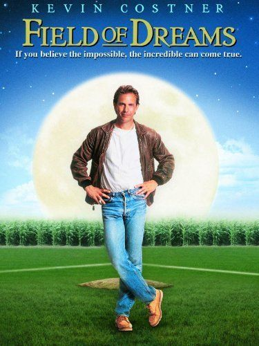 Field of Dreams (1989) Wonder if I built an Ice Rink would some hockey greats come back?