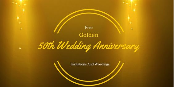 50th golden wedding anniversary invitation wordings Anniversary - anniversary invitation