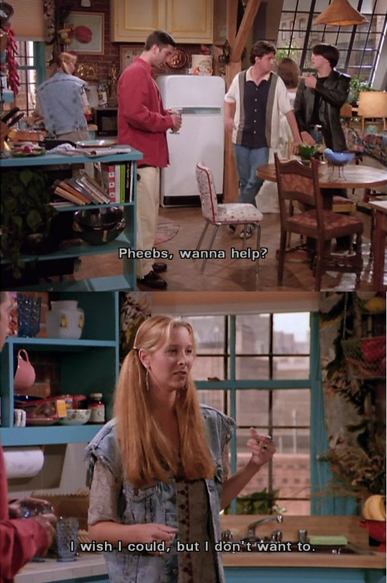 Pheebs, wanna help? ~ Ross Geller, Phoebe Buffay ~ Friends Quotes ~ Season 1, Episode 1 ~ The One Where Monica Gets a Roommate: