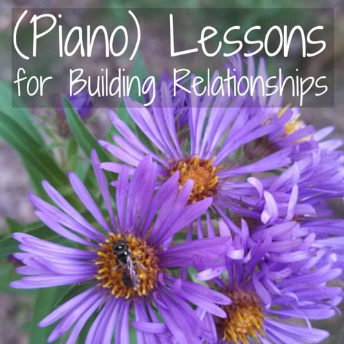 The music is in the space between the notes, in the same way that the love we build is in the space between the words we say and the actions we take. (Piano) Lessons for Building Relationships