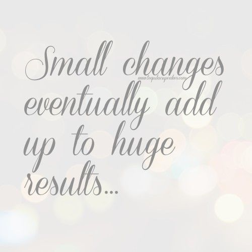 Small changes eventually add up to huge results...