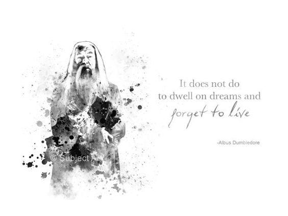 KUNSTDRUCK von Albus Dumbledore zitieren, Harry Potter Abbildung 'Forget to Live', Wall Art, Home Decor