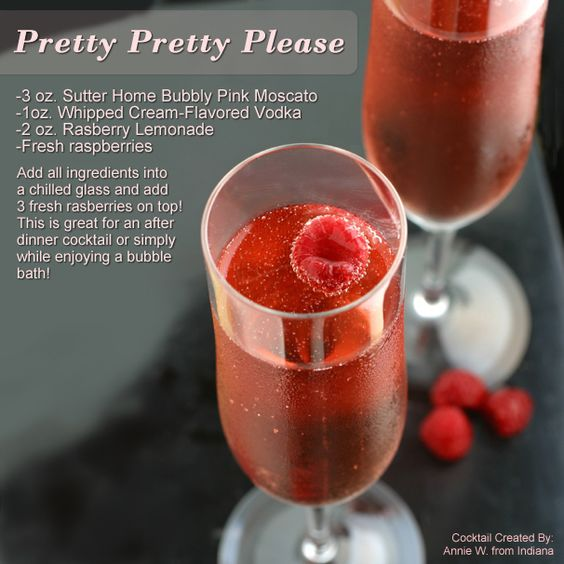 Pretty Pretty Please -   Made with Sutter Home Bubbly Pink Moscato ~Cocktail created by Annie from Indiana~