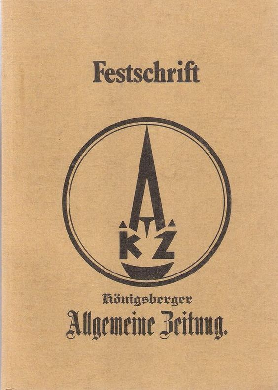 Die Königsberger Allgemeine Zeitung. Festschrift z. 100. Gründungsstag. 1975.