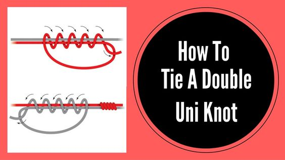 How To Tie A Double Uni Knot
