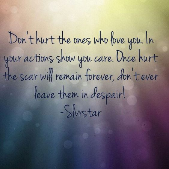 Quotes About Hurting The Ones We Love: Not Funny But True-Don't Do Things To Hurt The Ones You
