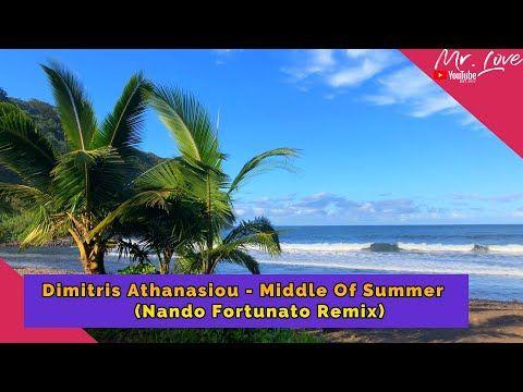 Dimitris Athanasiou Middle Of Summer Nando Fortunato Remix Youtube Youtube Playlist Remix Spotify Playlist