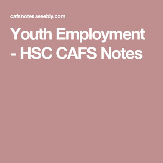 Youth Employment - HSC CAFS Notes