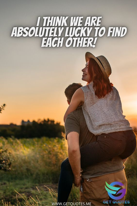 I think we are absolutely lucky to find each other!
