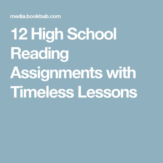 12 High School Reading Assignments with Timeless Lessons