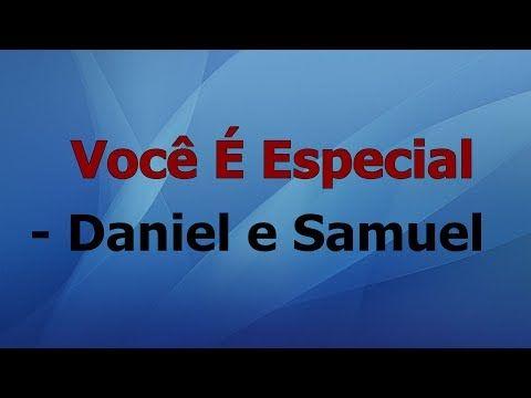 Voce E Especial Daniel E Samuel Voz E Letra Youtube Em 2020