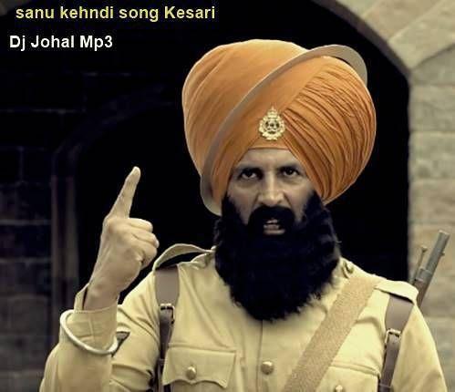 Sanu Kehndi Song Kesari Songs Mp3 Song Download Mp3 Song