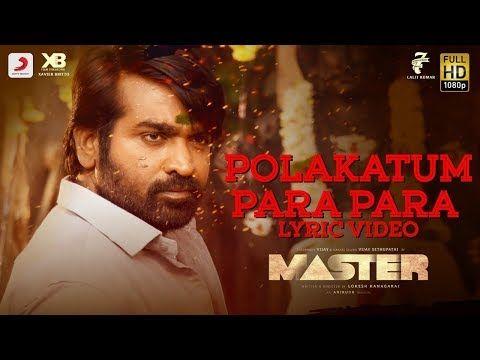 Master Polakatum Para Para Lyric Thalapathy Vijay Anirudh Ravichander Lokesh Kanagaraj Youtube Anirudh Ravichander Songs Lyrics