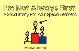 Social story about for students with autism or other special needs that need a reminder that it's OK not to always be in first place or first in line!