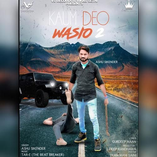 Deo Wasio 2 By Ashu Sikender Mp3 Punjabi Song Download And Listen Songs All Songs Online Streaming