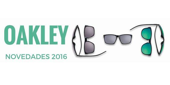 Oakley novedades 2016