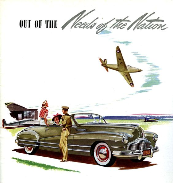 1942 Buick ad....... Advertising the fact that there would be NO U.S. Automobiles made, until 1946, due to the War: