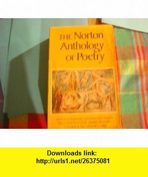 The Norton Anthology of Poetry, 1st, First Edition (9780393099225) Arthur M. Eastman , ISBN-10: 0393099229  , ISBN-13: 978-0393099225 ,  , tutorials , pdf , ebook , torrent , downloads , rapidshare , filesonic , hotfile , megaupload , fileserve