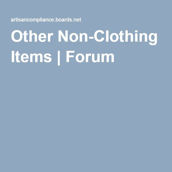 Other Non-Clothing Items | Forum