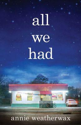 All We Had: A Novel