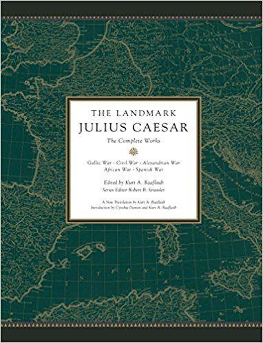 Download Ebook The Landmark Julius Caesar The Complete Works Gallic War Civil War Alexandrian War African War And Spanis Spanish War Julius Caesar Books