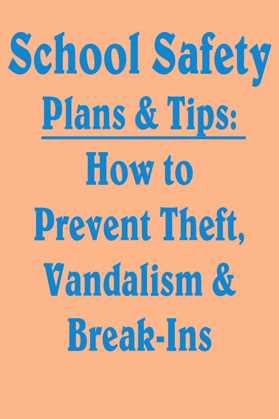 School Safety Plans \ Tips How to Prevent Theft, Vandalism - safety plans