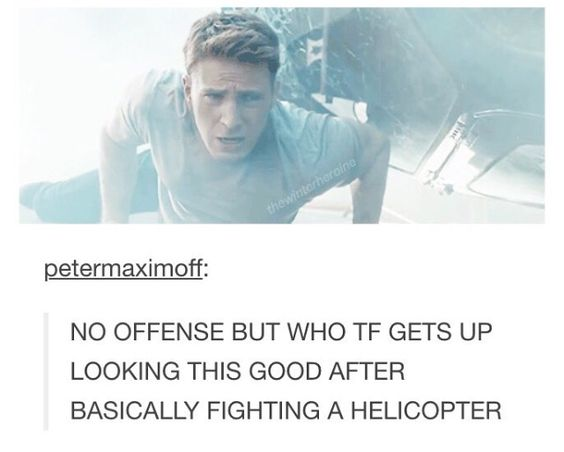 ''Who tf gets up looking this good after basically fighting a helicopter???''