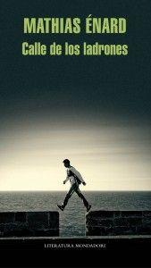 """Y llego el VIERNES!!!! Muy buenos días!!!! Para dar brillo y luz a esta mañana tan lluviosa comenzaremos descubriendo libros!!! Hoy reseñamos en Universo La Maga la última novela de Mathis Énard, """"La calle de los ladrones"""" (Literatura Mondadori).  Todo ello, de la mano de nuestro colaborador Enrique Hernández Gómez-Arboleya. Feliz viernes!!!! y comenzamos!!!   http://universolamaga.com/blog/resea-de-calle-de-los-ladrones-de-mathis-nard/"""