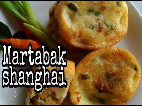Cara Dan Resep Membuat Martabak Shanghai Yang Mudah Dan Enak Youtube Makanan Enak Makanan Cemilan