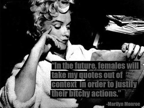 Marylin Monroe- Bitchy quotes