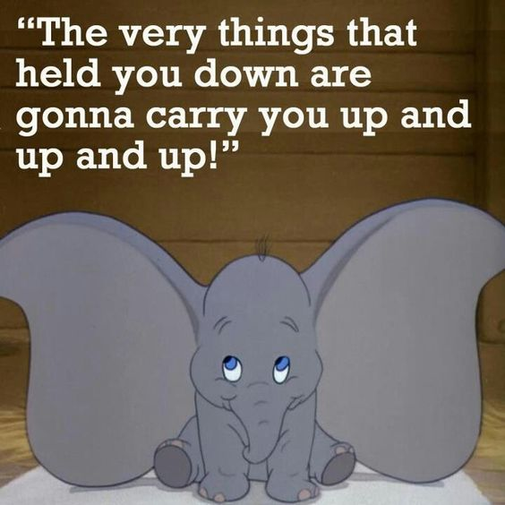 Words to live by #Dumbo #Disney #quote: